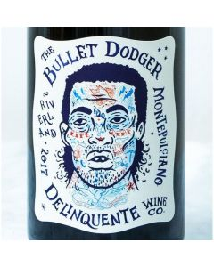 "2017 DELINQUENTE WINE CO ""THE BULLET DODGER"" MONTEPULCIANO RIVERLAND"